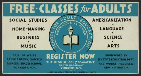 University Of The State Of New York, Sponsor. Free Classes for Adults - Register Now. [Nassau co.: wpa federal art project, between 1936 and 1939] Photograph. Retrieved from the Library of Congress, <www.loc.gov/item/98513627/>.